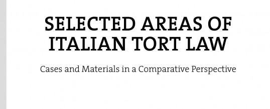 Selected Areas of ltalian Tort Law, di R. Spitzmiller (recensione di M. Bussani)