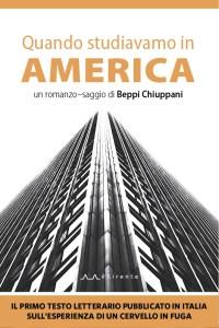 Quando studiavamo in America : Beppi Chiuppani