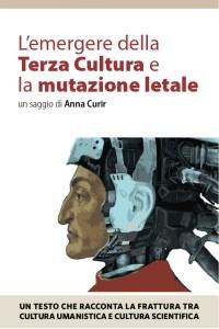 L'emergere della Terza Cultura e la mutazione letale : Anna Curir