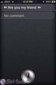 Are You My Friend?~ Funny Siri Sayings