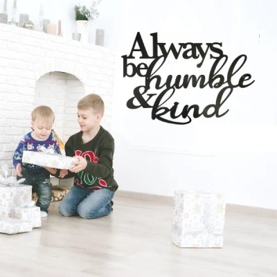 always stay humble and kind wall sign black