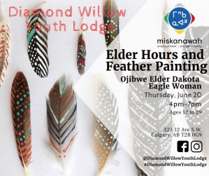 Elder Hours & Feather Painting with Diamond Willow Youth Lodge & miskanawah @ Diamond Willow Youth Lodge