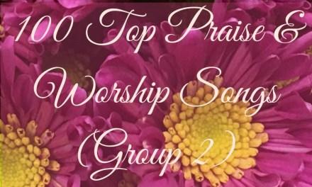100 Top Praise & Worship Songs (Group 2)