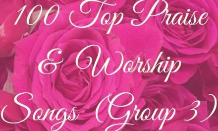 100 Top Praise & Worship Songs (Group 3)