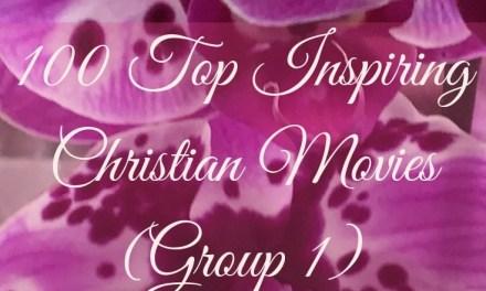 100 Top Inspiring Christian Movies (Group 1)