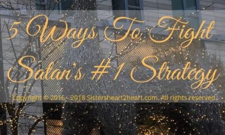 5 Ways To Fight Satan's #1 Strategy