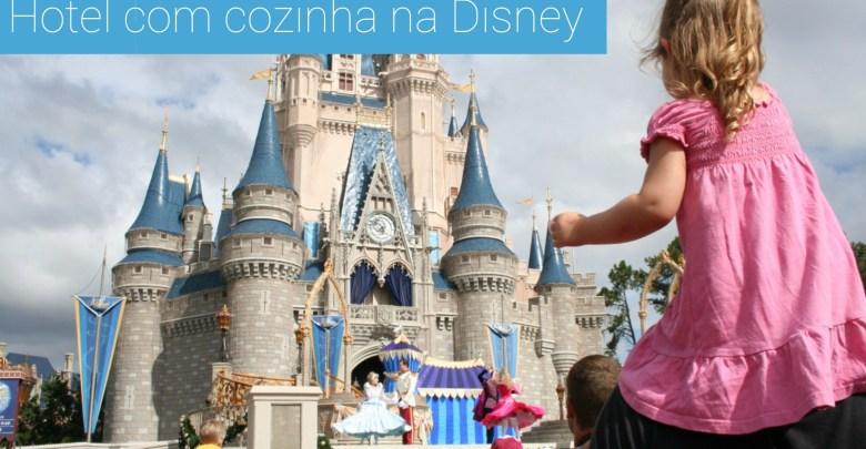 Hotel com cozinha na Disney Viajar com filhos