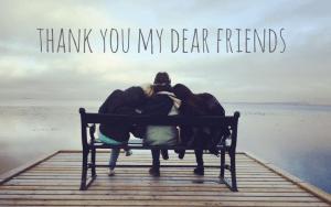 thank you my dear friends
