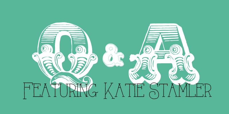 Q&A featuring Katie Stamler