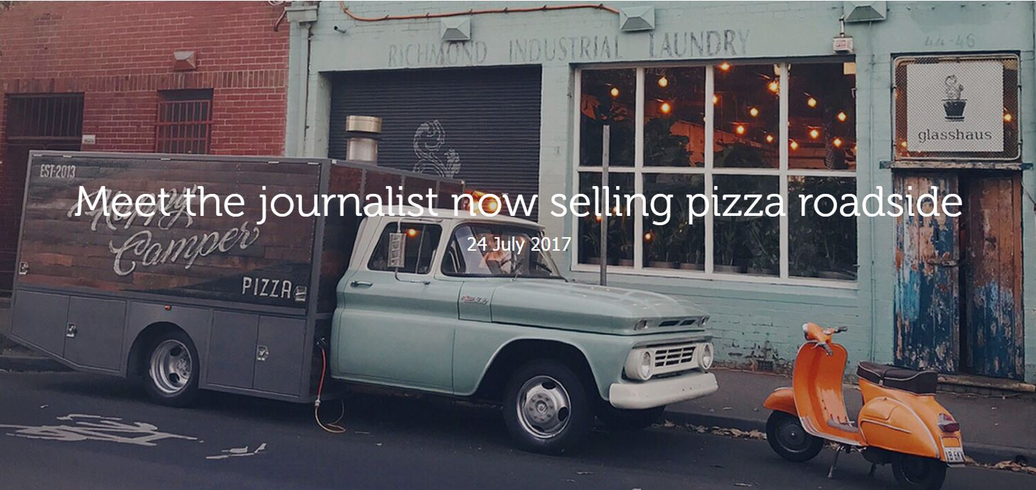 Meet the journalist now selling pizza roadside