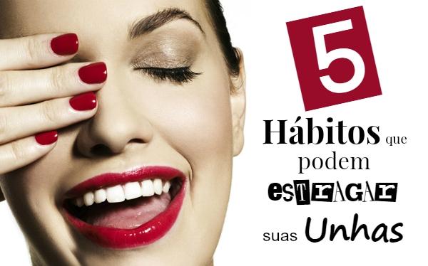 5 hábitos do dia a dia que podem estragar o seu esmalte
