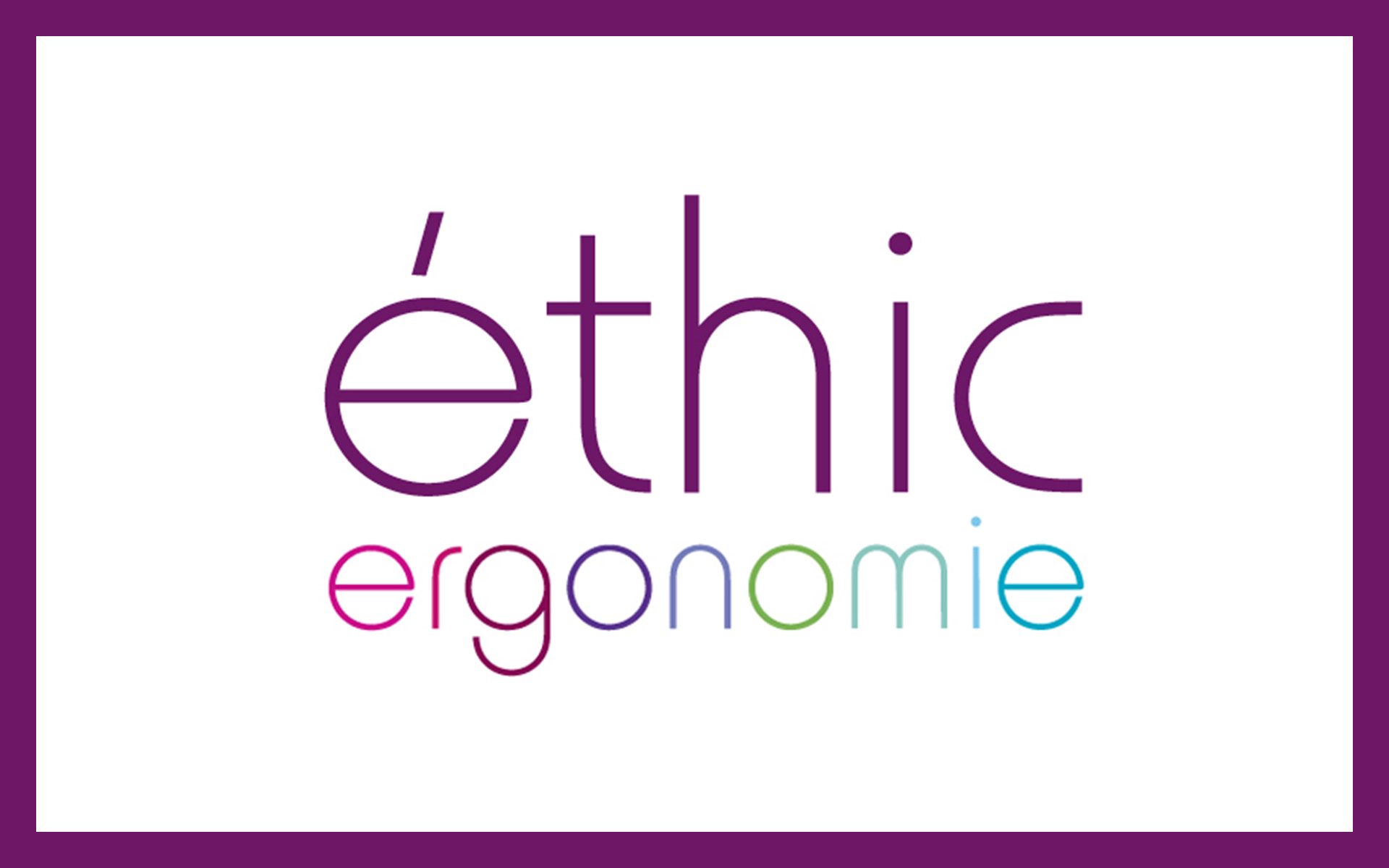 Ethic Ergonomie