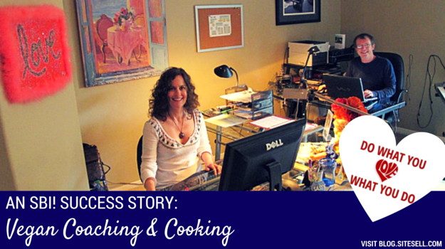 Do What You Love, Love What You Do, Episode 3: Vegan Coaching and Cooking (An SBI! Success Story)