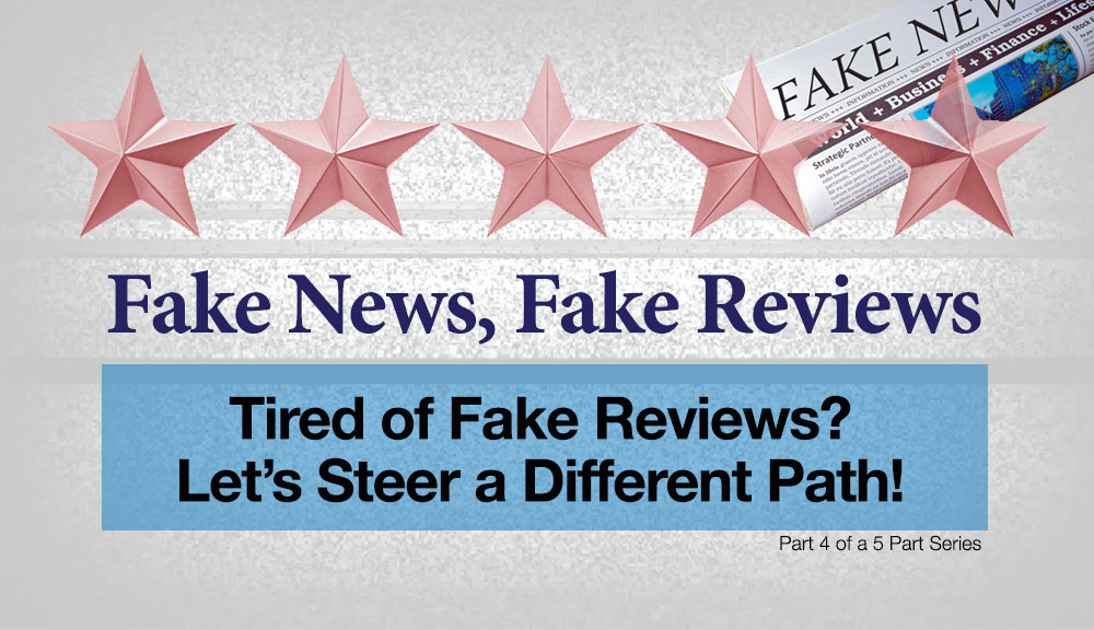 Fake News, Fake Reviews: Tired of Fake Reviews? Let's Steer a Different Path!