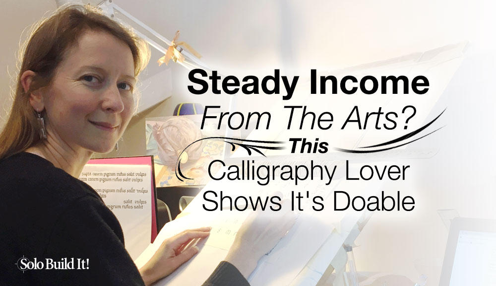 Steady Income From The Arts? This Calligraphy Lover Shows It's Doable