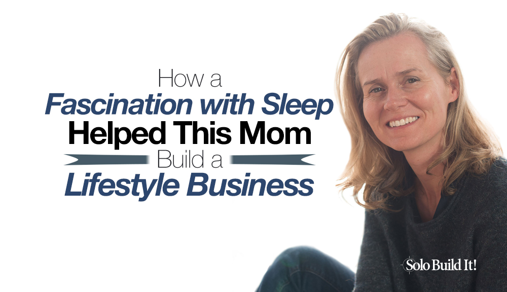How a Fascination with Sleep Helped This Mom Build a Lifestyle Business