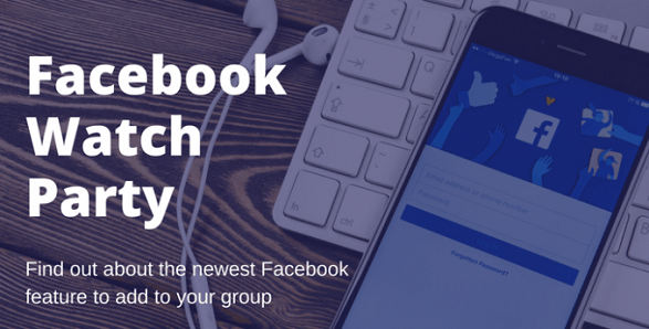 "Facebook lanza ""Watch Party"" que permite a grupos ver vídeos en tiempo real"