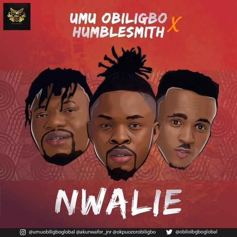 Nwalie by Umu Obiligbo & Humblesmith