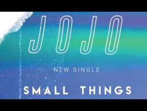 JoJo – Small Things