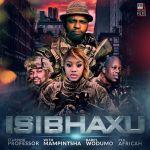 Professor Isibhaxu ft Babes Wodumo Mampintsha Pex Africah