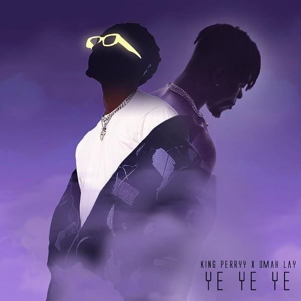 Omah Lay Ye Ye Ye Remix ft King Perryy