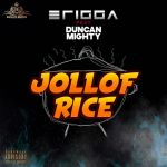 Erigga Ft Duncan Mighty Jollof Rice