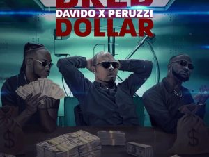 B Red Ft. Davido Peruzzi – Dollar