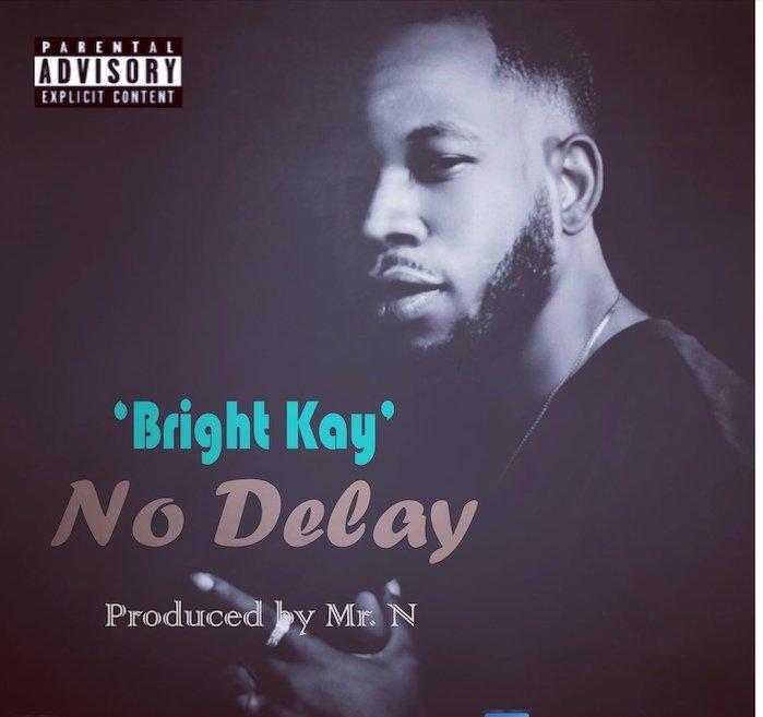 Bright Kay – No Delay