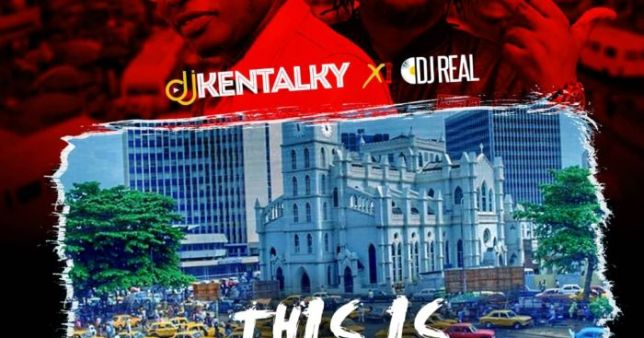 DJ Kentalky DJ Real – This Is Lagos Mix