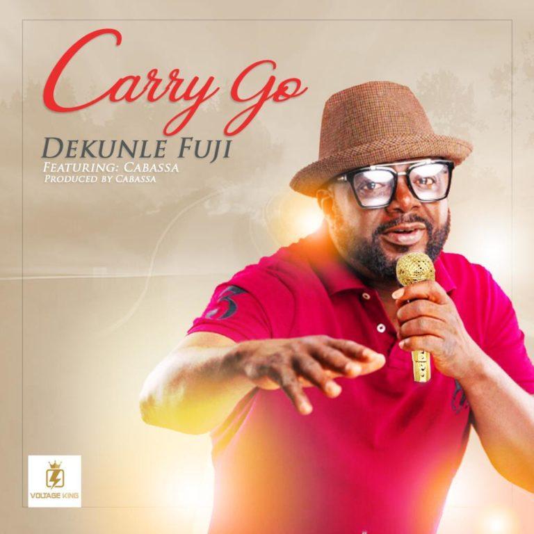 Dekunle Fuji Ft Cabassa – Carry Go