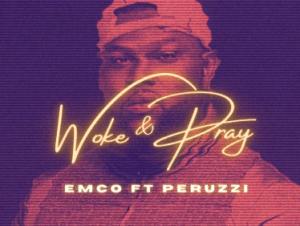 Emco X Perruzi – Woke Pray