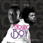 FlyBoi Ft Jhybo – Young Boy