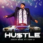 Jeezy Benz ft Tuff 2 – Hustle