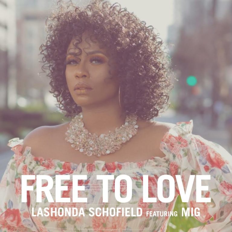 LaShonda Schofield Ft MIG – Free To Love