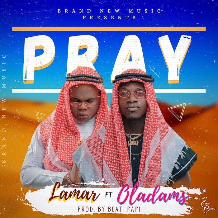 Lamar Ft. Oladams – Pray