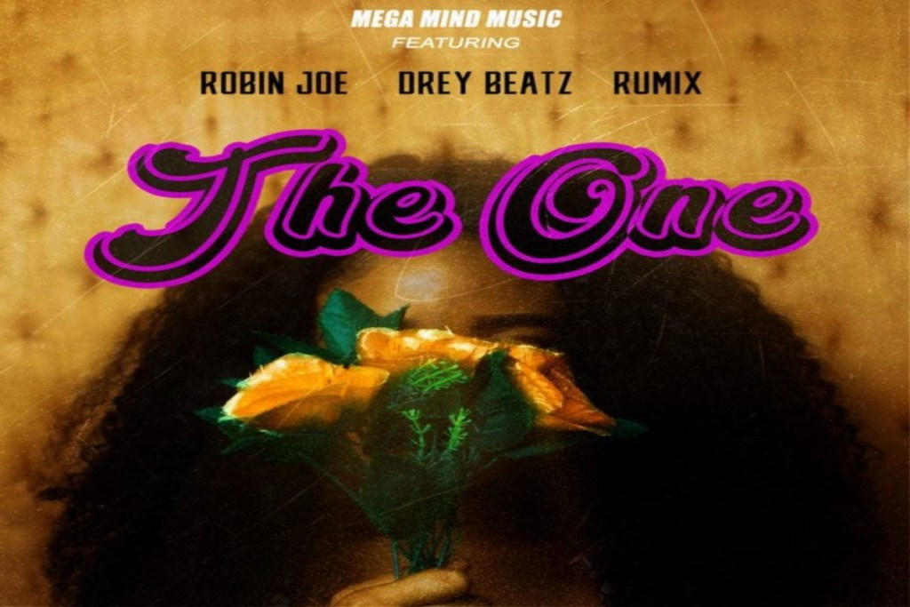 Mega Mind Music – The One ft Robin Joe X Drey Beatz X Rumix