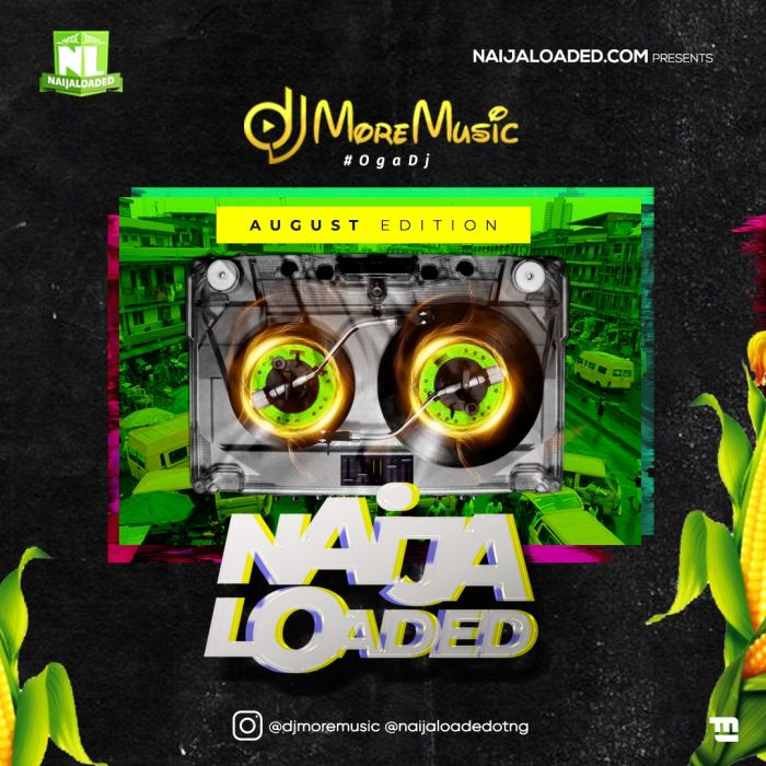 Naijaloaded Ft. DJ MoreMusic – NL Monthly Mixtape August Edition 2020