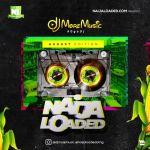 Naijaloaded Ft. DJ MoreMusic – NL Monthly Mixtape August Edition 2020
