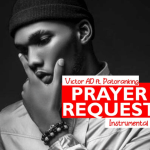 Victor AD – Prayer Request ft. Patoranking ( Instrumental )