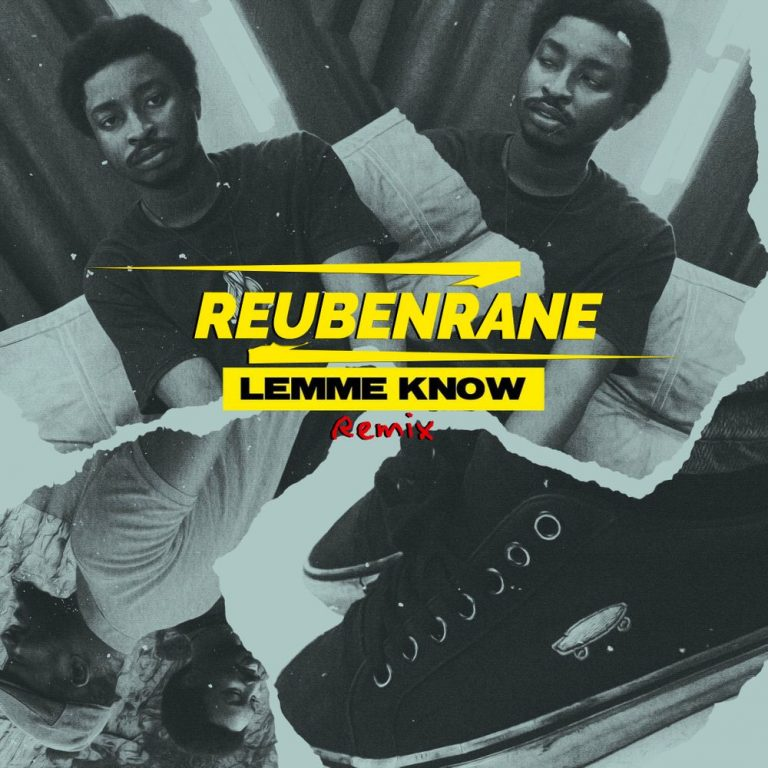 Reubenrane – Lemme Know Remix