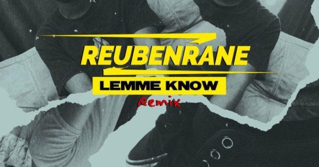 Reubenrane – Lemme Know Remix