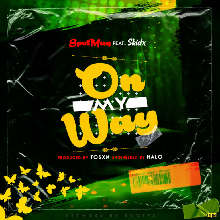 SpotMaq ft Skidx – On My Way