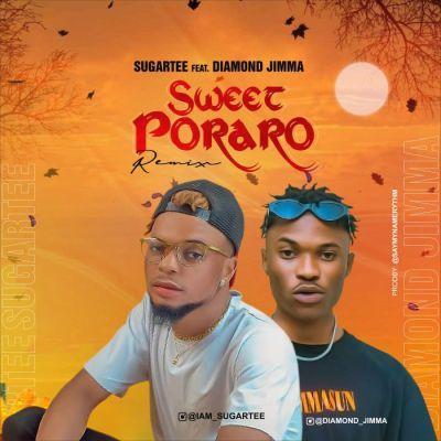 Sugartee Ft Diamond Jimma – Sweet Poraro Remix