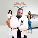 Willi Mor – Wow Wow