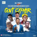 DJ Fizzy Ft. Trod Zhami Candy Bleakz Mr Gbafun Newtin – Govt Cypher