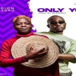 Godion – Only You ft Zoro