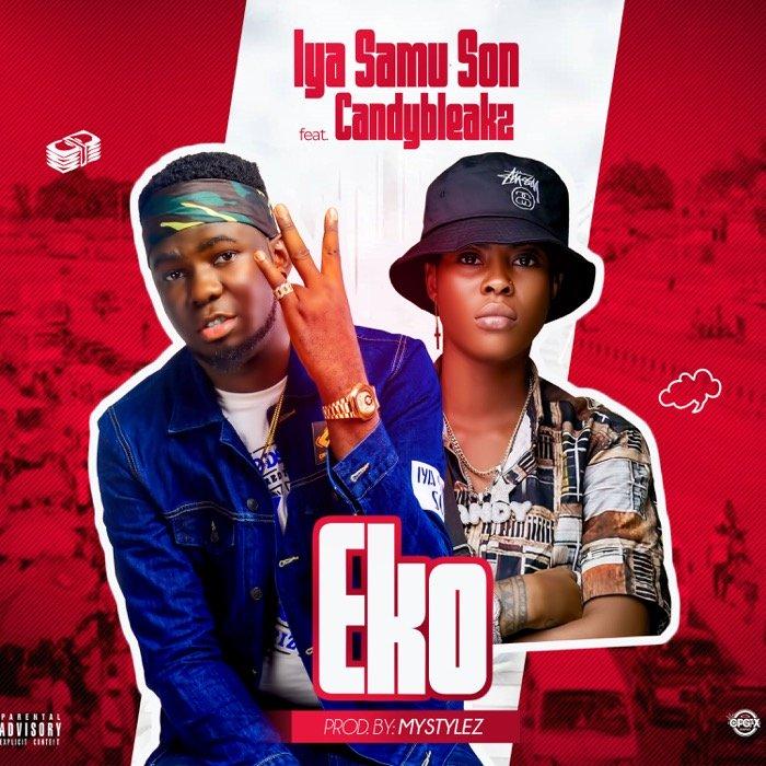 Iya Samu Son Ft. Candy Bleakz – Eko