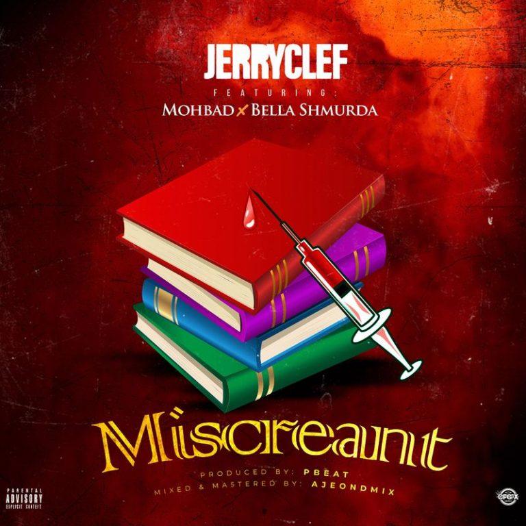 JerryClef – Miscreant ft. Mohbad Bella Shmurda