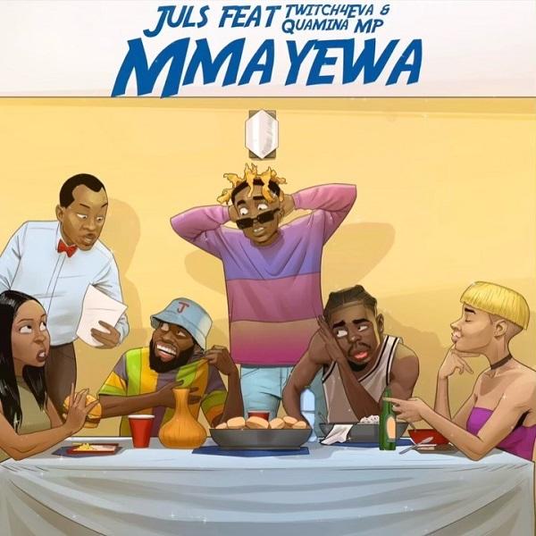Juls ft. Twitch4eva Quamina MP – Mmayewa