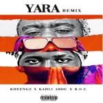 Kheengz – Yara Remix ft Kahli Abdu X B.O.C.